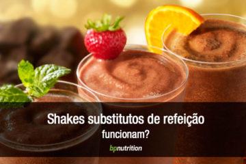 shakes substitutos refeicao funcionam