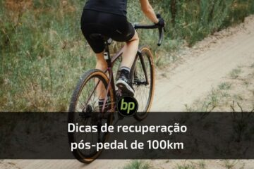dicas recuperacao pedal 100km